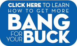 Learn How to Get More Bang For Your Buck